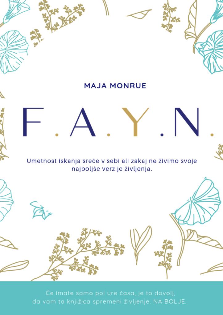 F.A.Y.N. by Maja Monrue
